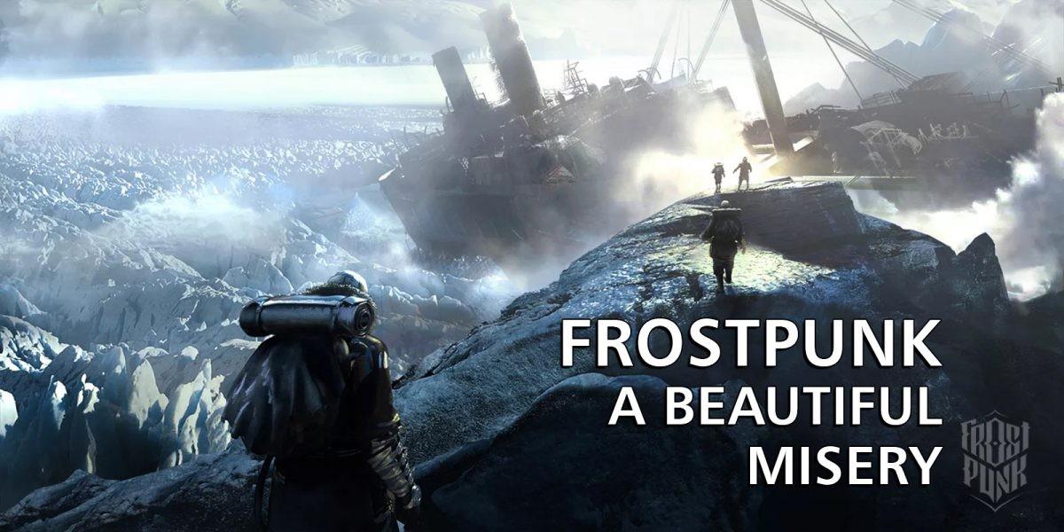 Frostpunk! Μία όμορφη απόγνωση – Geekdom News