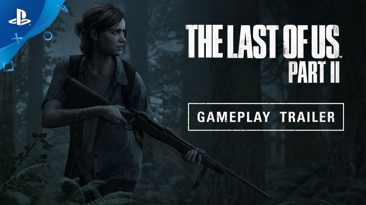 The Last Of Us Part II – E3 2018 Gameplay Trailer – Geekdom News